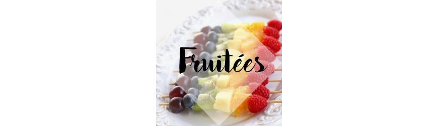 Fruitées